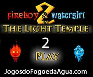 Jogos do Agua e Fogo 2 no Templo da Luz